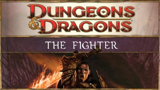 Chronicles of a DnD Noob: The Fighter #1