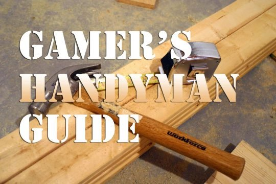 Gamer's Guide: Handyman 101
