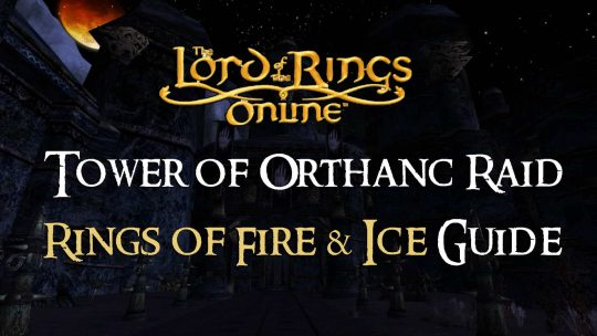 Rings of Fire and Ice Guide: The Tower of Orthanc Raid