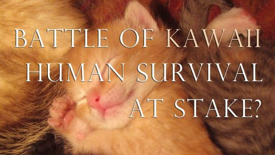 Battle of Kawaii: Human Survival at Stake?