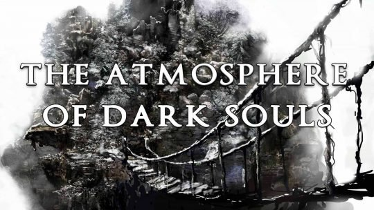 The Atmosphere of Dark Souls