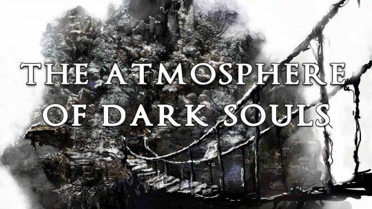 The Atmosphere of Dark Souls