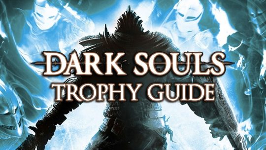 Dark Souls Trophy Guide