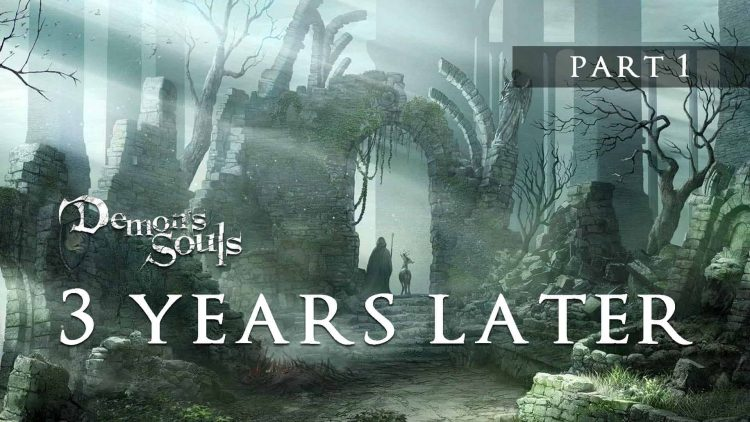 Demon's Souls: Three Years Later (Part 1)