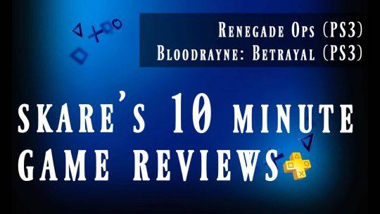 Bloodrayne Betrayal & Renegade Ops   Skare's 10 Minute PS+ Game Reviews, Vol. 1
