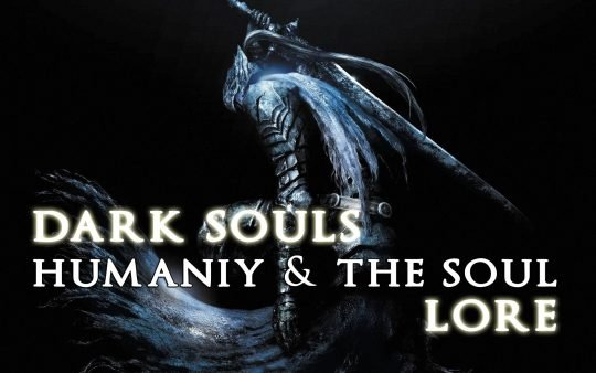 Dark Souls-The Spirituality and Nature of Humanity and the Soul