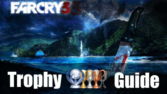 Far Cry 3 Trophy Guide