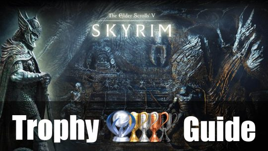 Skyrim Trophy Guide & Roadmap