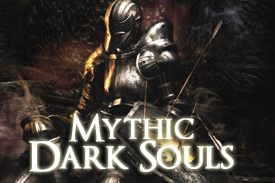 Mythic Dark Souls (pt 2) : The Departure