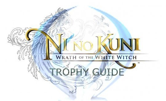 Ni No Kuni Trophy Guide