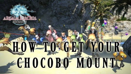 Final Fantasy XIV: A Realm Reborn – How To Get Your Chocobo Mount!