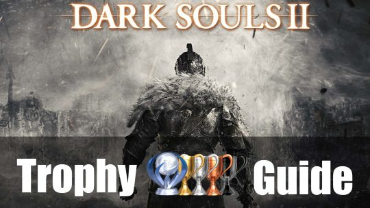 Dark Souls 2 Trophy Guide & Roadmap