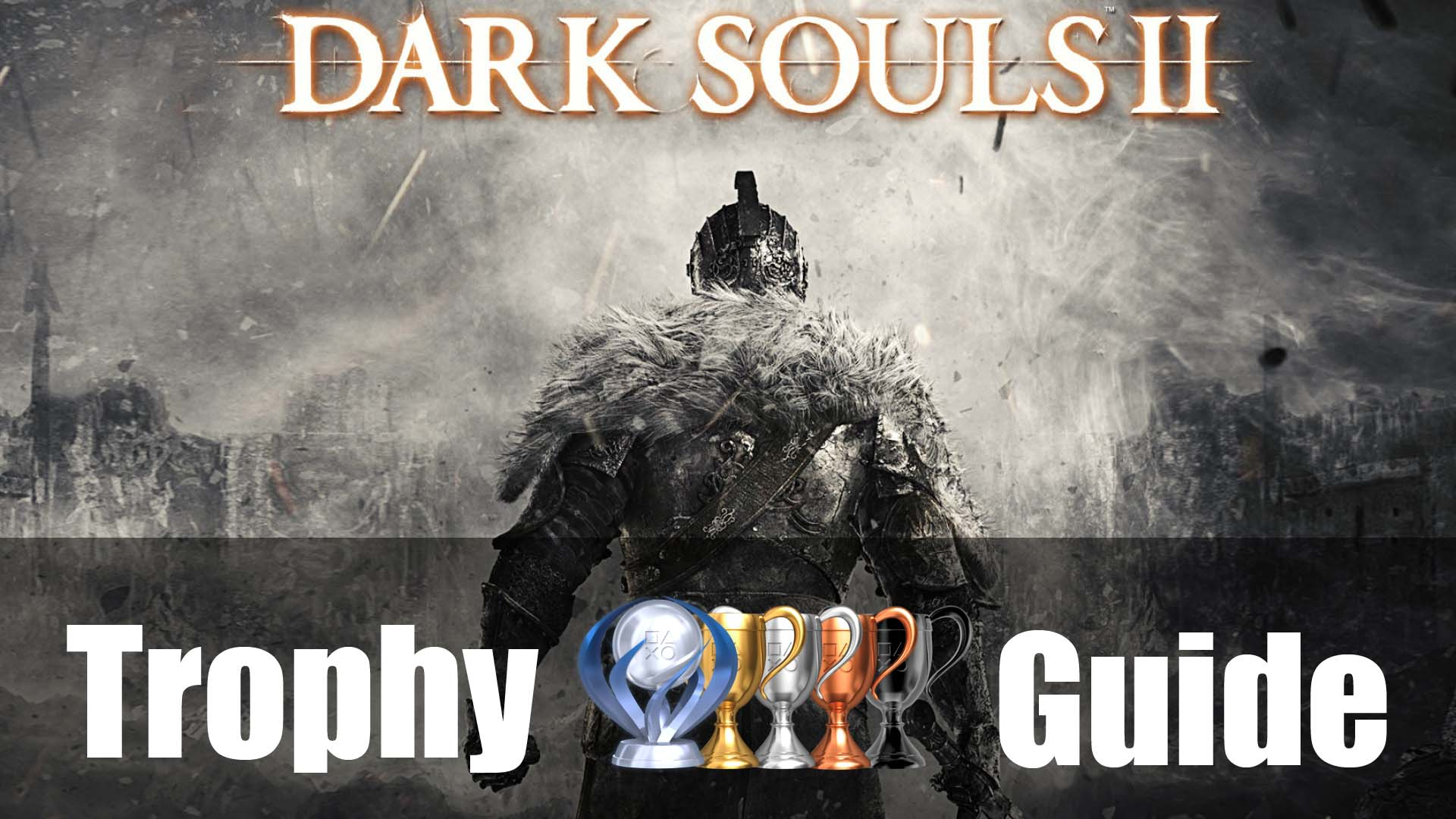 Dark Souls 2 Trophy Guide & Roadmap | Fextralife on map of forza horizon 2, map of tales of xillia 2, map of silent hill 2, map of gta v, map of dead island riptide, map of saints row 2, map of just cause 2, map of nintendo land, map of far cry 3, map of dead rising 2, map of arma 3, map of sleeping dogs, map of tomb raider, demon's souls 2, map of five nights at freddy's 2, map of borderlands 2, map of the witcher 2, map of grand theft auto v, map of skylanders giants, map of demon's souls,
