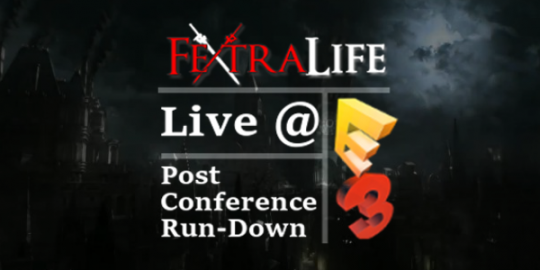 E3 2014 Post-Conference Run-Down