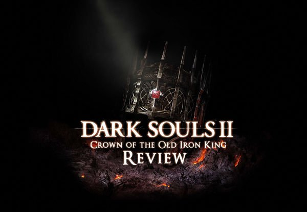Review: Crown of the Old Iron King – Dark Souls II DLC