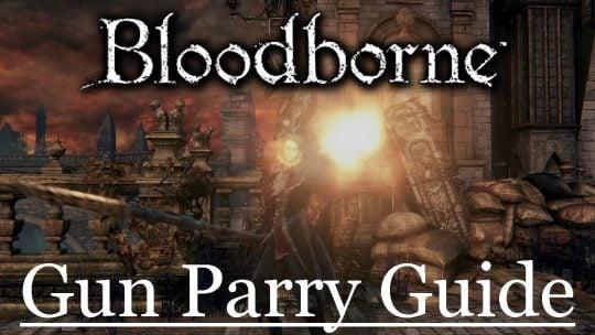 Bloodborne: Gun Parry Guide
