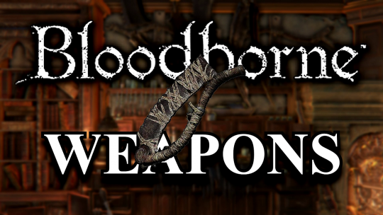 Bloodborne PvP Weapons: Saw Cleaver