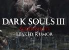 Dark Souls III Leaked: Screenshots! (Rumor)