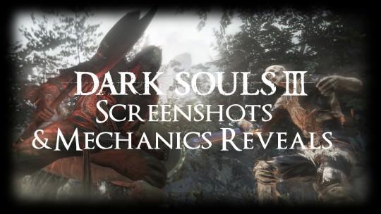 Dark Souls 3 New Screenshots & Mechanics Roundup