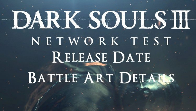 Dark Souls 3: Release date, Network test, Japan Premiere Reveals
