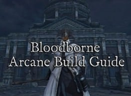 What You Need to Know About Arcane Builds Before Bloodborne: The Old Hunters