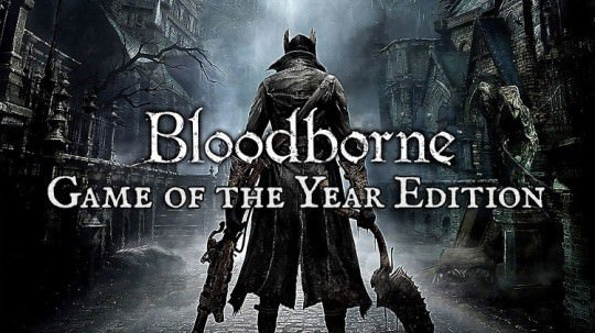 Bloodborne To Get Game Of The Year Edition