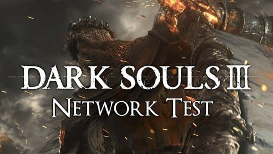 Dark Souls 3 Network Stress Test Available for Download on PSN