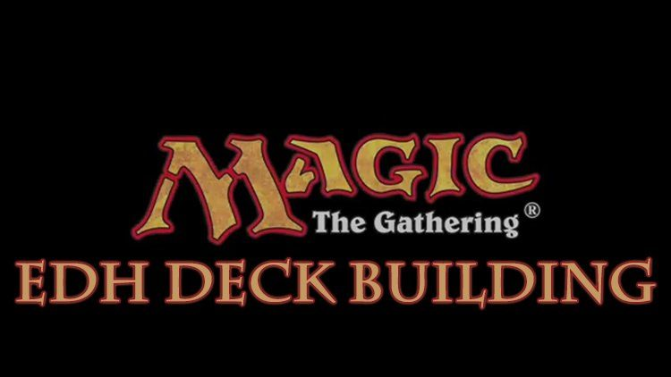 Magic The Gathering: EDH Deck Building