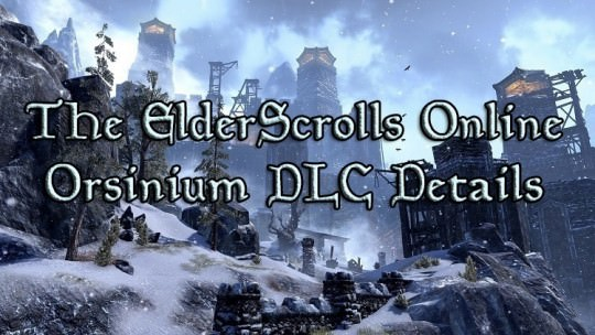 The Elder Scrolls Online Orsinium DLC Details
