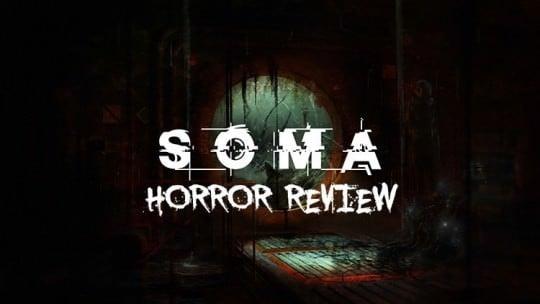SOMA – Horror Review