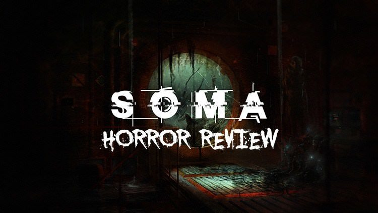 SOMA – Horror Review