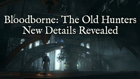New Info On Bloodborne: The Old Hunters