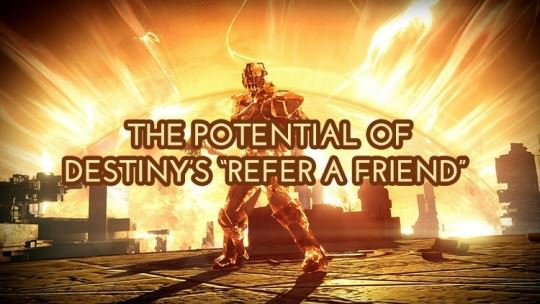 "Destiny's ""Refer-A-Friend"" Offers Potential Sherpa Opportunities"
