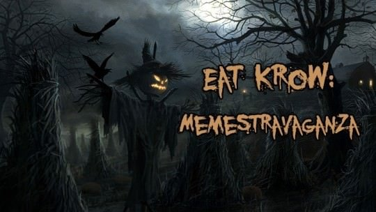 Eat Krow: Memestravaganza