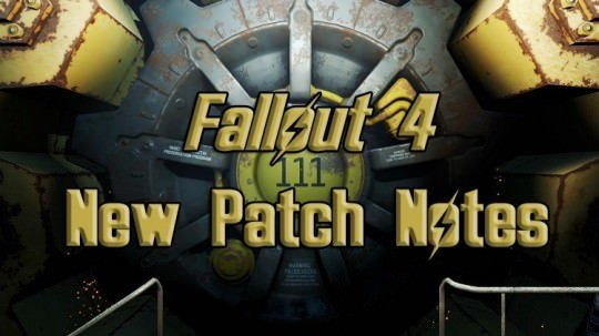 Fallout 4 Upcoming Patch Notes Detailed