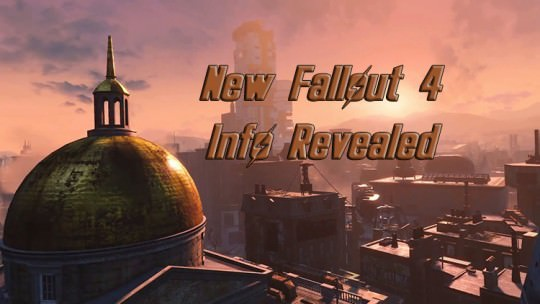 New Fallout 4 Info Pouring In