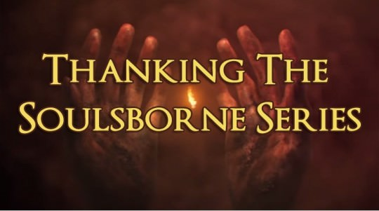 Thanking the Soulsborne Series
