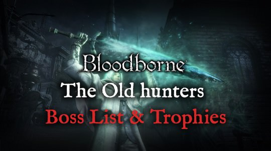 The Old Hunters Bosses Revealed