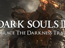 Dark Souls 3 Embrace the Darkness Trailer