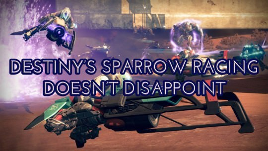 Destiny's Sparrow Racing Doesn't Disappoint