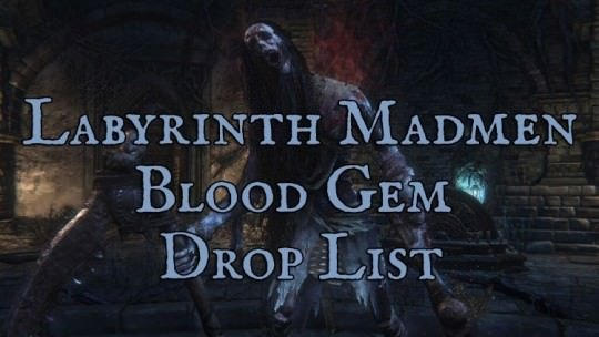 Labyrinth Madmen (Sages) Drop List