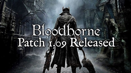 Bloodborne Patch 1.09 Released
