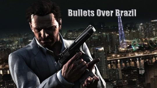 Bullets Over Brazil: In Praise of Max Payne 3