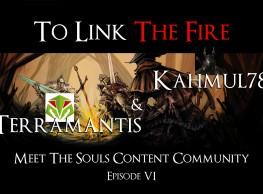 To Link the Fire Episode VI: Kahmul78 & Terramantis