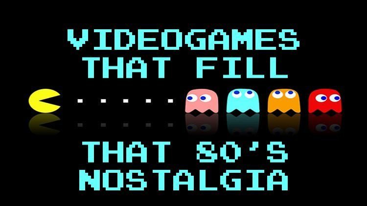 Videogames That Fill 80s Nostalgia