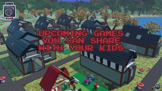 Upcoming Games You Can Share With Your Kids