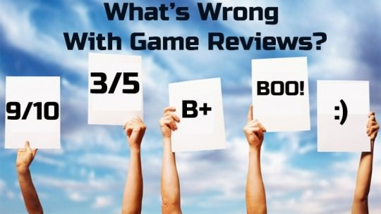 Game Reviews Part 1: What's Wrong With Game Reviews?
