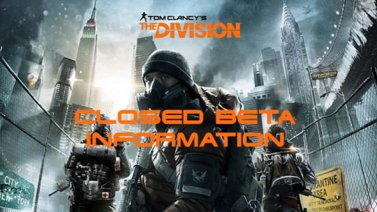 The Division Closed Beta Information