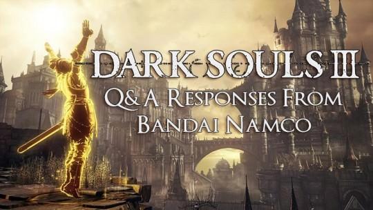 Dark Souls 3 Q&A Responses from Bandai Namco
