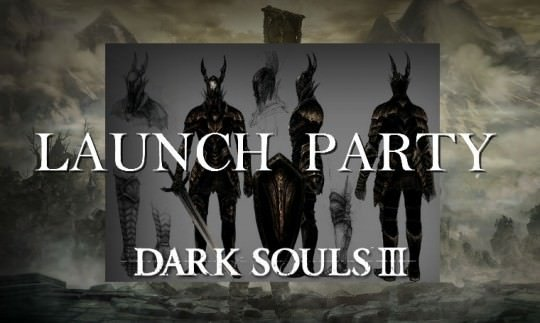 Dark Souls 3 Launch Party